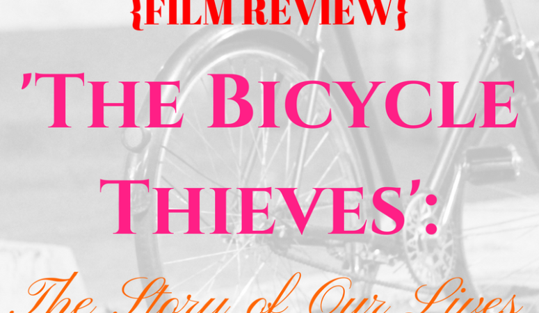 'The Bicycle Thieves': The Story of Our Lives