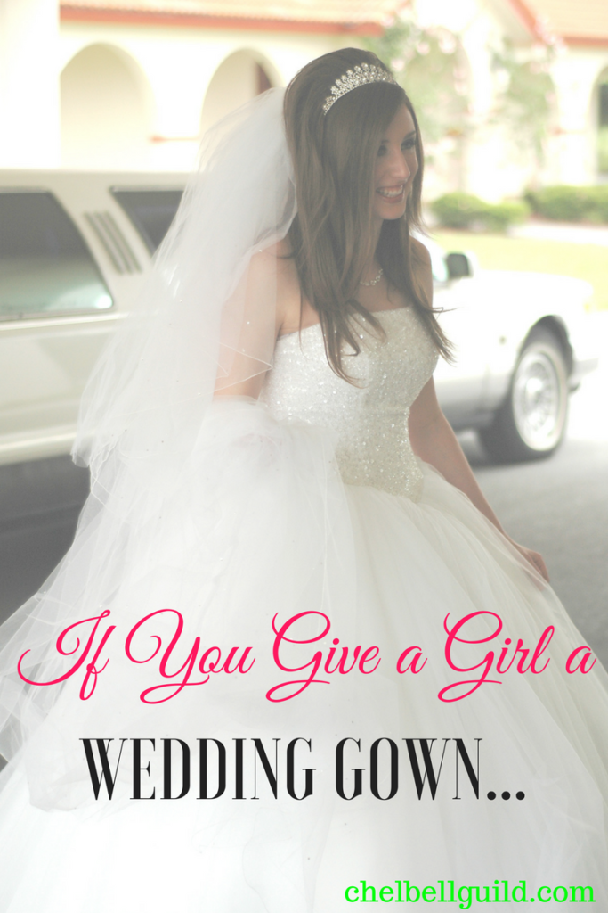 If you give a girl a wedding gown, she might make a monster out of it. Let. It. Go.