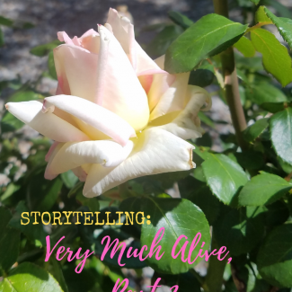 Storytelling: Very Much Alive, Part 3