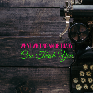 Writing an obituary can be a gift to the writer, but what if you were to write your own?
